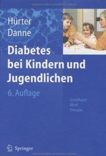 Diabetes bei Kindern und Jugendlichen: Grundlagen Klinik Therapie (Auflage: 6)